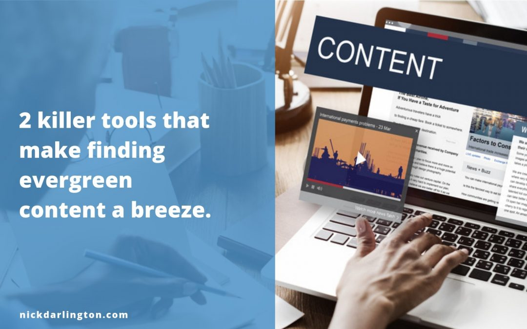How to Easily Find Evergreen Content Opportunities with These 2 Tools