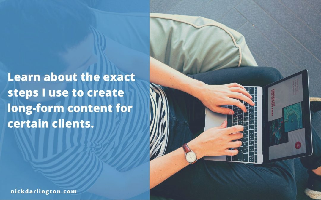 How to Create Long-Form Content: A Six-Step Process